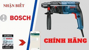Cách nhận biết máy khoan Bosch chính hãng chuẩn xác 100%